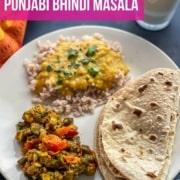 Bhindi masala served with roti, dal and rice