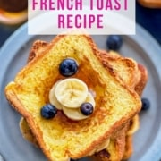 A blue plate with a stack of french toast and the words Indian-Style French Toast Recipe at the top of the picture.