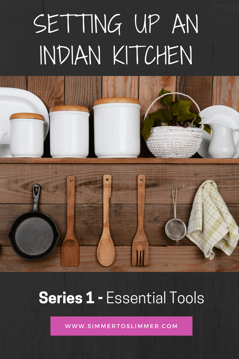 Setting up an Indian Kitchen - Essential Tools