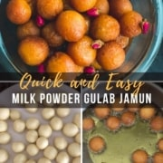 A glass bowl with gulab jamun at the top with the word Quick and Easy Milk Powder Gulab Jamun below and a picture of dough balls in the bottom left and balls soaking in a sugar syrup on the bottom right.
