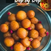 A glass bowl with balls of gulab jamun on a dark counter with the words Gulab Jamun Step by Step at the top.