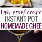 The collage has two images - The first one depicts Ghee made in Instant Pot and in the second image it is being filtered and poured in a glass jar.