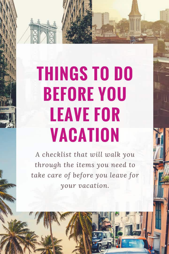 "A collage of vacation images which have a caption that reads - ""Things to do before you leave for"