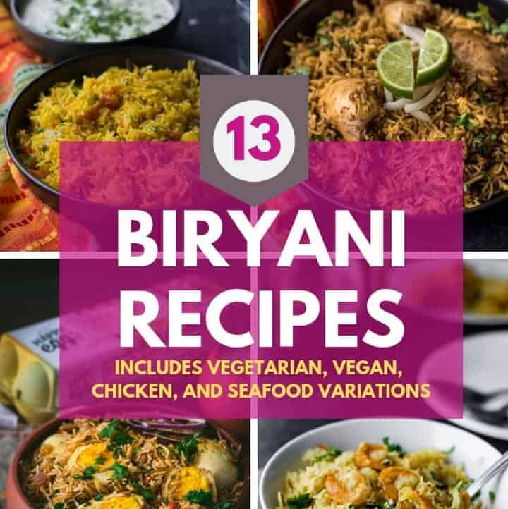 A collage of biryani recipes and includes text which reads 13 biryani recipes - includes vegetarian, Vegan, Chicken, and Seafood variations