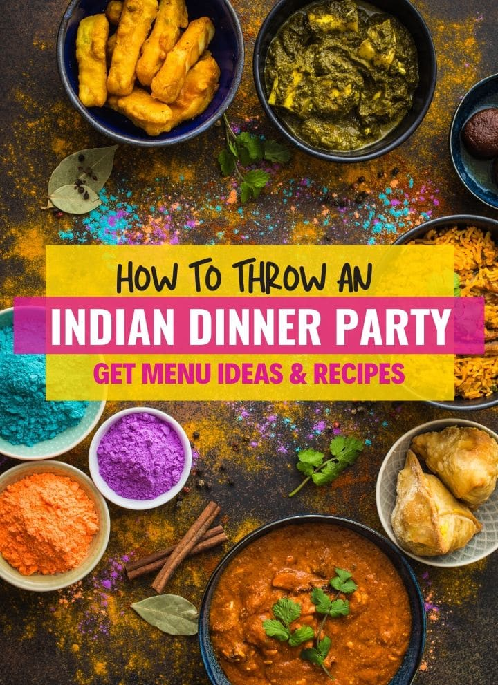 An image with lots of Indian food and with a caption that reads how to thrown an Indian dinner party - get menu ideas and recipes