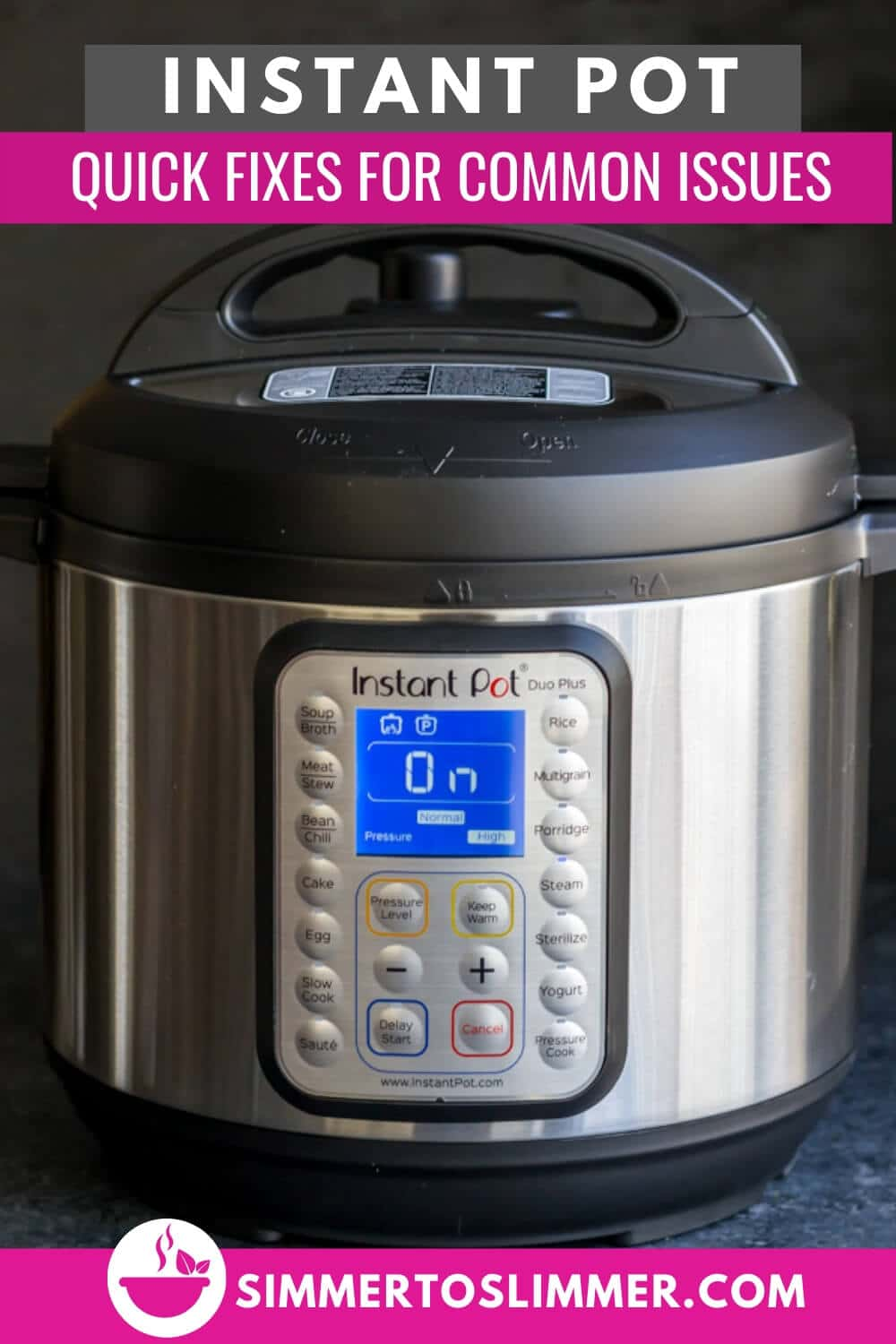 Instant Pot Issues Quick Fixes For Common Problems Simmer To Slimmer