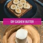 DIY Cashew Butter