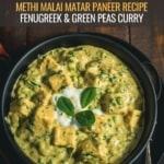 A black bowl of Methi Malai Matar Paneer with the words Methi Malai Matar Paner Recipe Fenugreek and Green Peas Curry at the top.