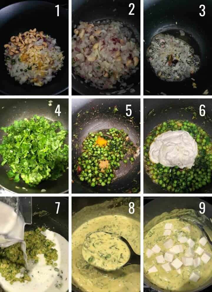 A step by step sequence of how to make Methi Malai Matar with Paneer with the numbers 1-9 labeling each picture. Picture labeled 1 onions, cashews, and spices cook in nonstick pan. Picture numbered 2 onions, cashews and spices cook to tender in a nonstick pan. Picture numbered 3 the onions have been blended into a paste and cook in the non-stick pan. Picture numbered 4 fresh fenugreek leaves are added to the nonstick skillet. Picture numbered 5 green peas are added to the cooked fenugreek and onion paste. Picture number 6 yogurt is added to the pan of fenugreek and green peas. Picture numbered 7 shows heavy cream being poured into the skillet. Picture number 8 shows a spook scooping the methi malai matar. Picture number 9 shows the paneer being added to the methi malai matar recipe.