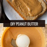 Two photos with the words DIY Peanut butter in the middle. The top photo shows a white plate with a piece of bread covered in peanut butter. The bottom photo shows a food processor with fresh made healthy peanut butter.