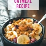 A black bowl filled with oatmeal topped with granola and fresh banana slices with a spoon in the bowl and a towel to the right of the bowl. The words Instant Pot Oatmeal Recipe are at the top in pink.