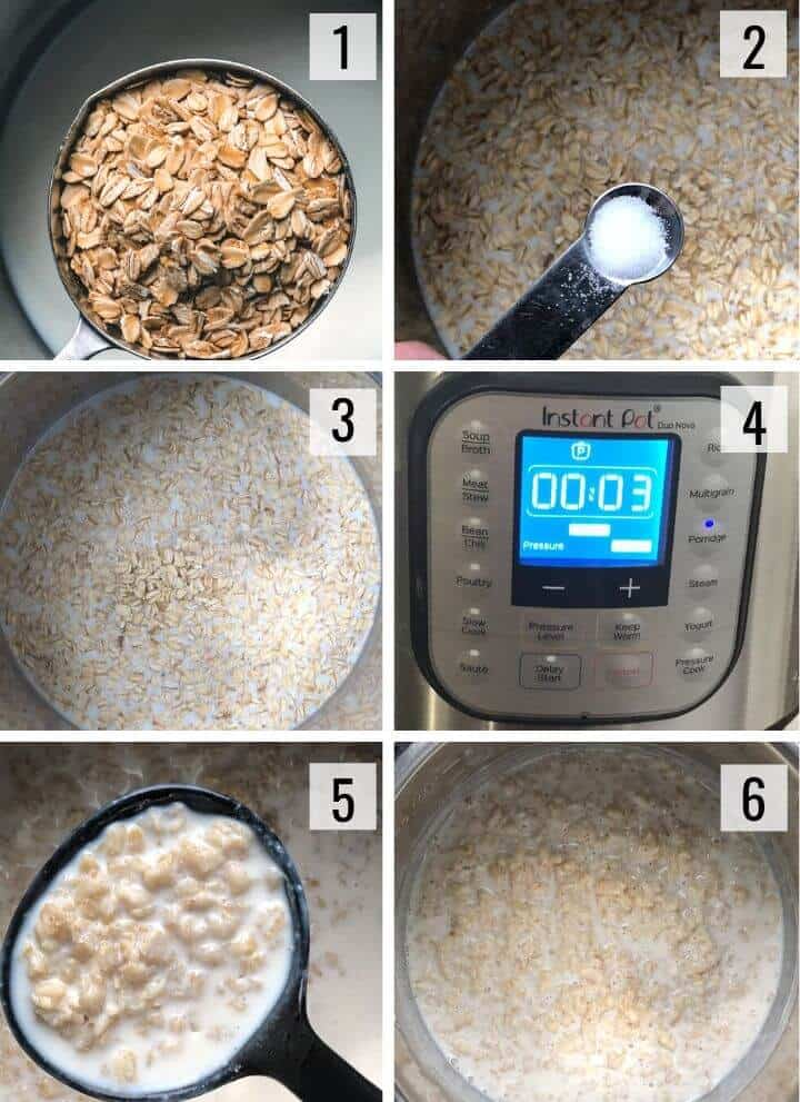 A 6 picture guide to making oatmeal in the instant pot. Picture 1 shows the oats in a measuring cup. picture 2 shows salt being added to the instant pot. Picture 3 shows the ingredients in the instant pot. picture 4 shows the settings for the instant pot. Picture 5 shows a spoonful of the oatmeal. Picture 6 shows the instant pot full of oatmeal.