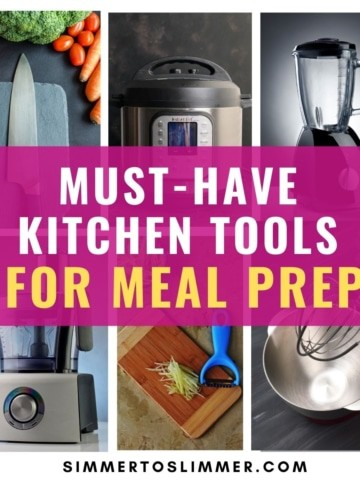 A collage of images with a caption that reads Must Have Kitchen Tools For Meal Prep