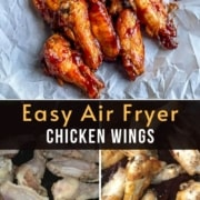 A photo of bbq chicken wings at the top the words Easy Air Fryer Chicken Wings in the Middle and a side by side photo of how to air fry chicken at the bottom.