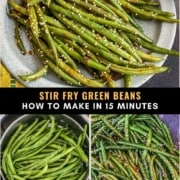 Three photos of green beans at the top are asian-style green beans on a blue plate with a fork in the middle are the words stir fry green beans how to make in 15 minutes and at the bottom are side by side photos of green beans in the instant pot and in a skillet.