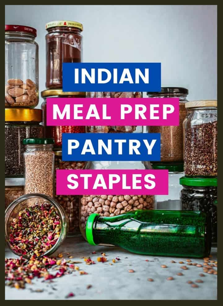 Variety of pulses with caption Indian Meal Prep Pantry Staples