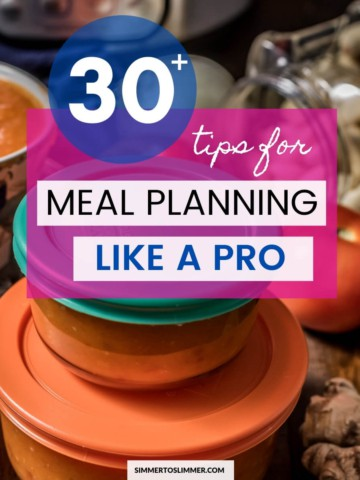 Stacked pyrex bowls with caption 30+ tips for meal planning like a pro